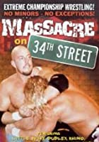 ECW - Massacre Of 34th Street