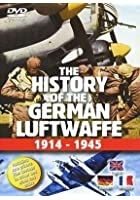 The History Of The German Luftwaffe - 1914 To 1945