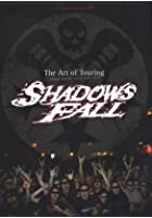 Shadows Fall - The Art Of Touring