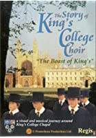 The Story Of King's College Choir - The Boast Of Kings