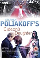 Stephen Poliakoff's Gideon's Daughter