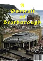 A Portrait Of Scarborough