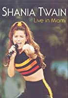 Shania Twain - Live In Miami
