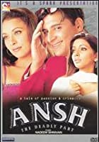Ansh - The Deadly Part