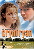 The Legend of Cryin' Ryan