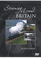 Steaming Around Britain - Scotland