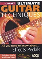 Lick Library - Ultimate Guitar Techniques - Effects Pedals