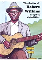 The Guitar Of Robert Wilkins