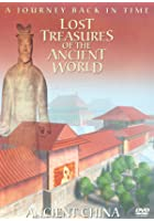 Lost Treasures Of The Ancient World - Ancient China