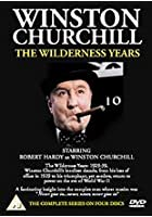 Winston Churchill - The Wilderness Years - Vol. 1: Down And Out / Politics Are Foul