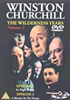 Winston Churchill - The Wilderness Years - Vol. 2: In High Places / A Menace In The House