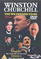 Winston Churchill - The Wilderness Years - Vol. 4: The Long Tide Of Surrender / What Price Churchill