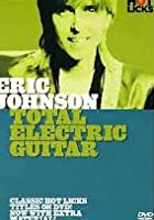 Hot Licks - Eric Johnson: Total Electric Guitar