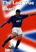 Rangers: Ian Ferguson - The Last True Blue?
