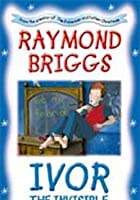 Raymond Briggs' Ivor The Invisible