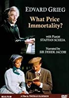Edvard Grieg - What Price Immortality ?