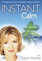 Instant Calm With Caron Keating
