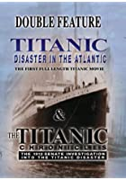 Titanic - Disaster In The Atlantic / The Titanic Chronicles