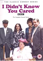I Didn't Know You Cared - The Complete Second Series
