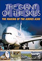 The Giant Of The Skies - The Building Of The Airbus A380
