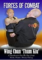 Forces Of Combat 9 - Wing Chun Thum Kiu