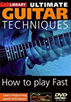 Ultimate Guitar Techniques - How To Play Fast