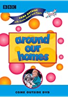 Come Outside - Around Our Homes