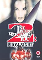I've Been Watching You 2: Prom Night