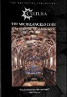 The Michelangelo Code - Secrets Of The Sistine Chapel