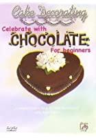 Cake Decorating - Celebrate with Chocolate For Beginners
