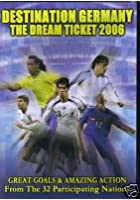 Destination Germany - The Dream Ticket 2006