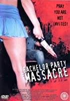 Bachelor Party Massacre