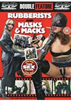 Rubberists / Masks And Macks