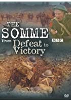 The Somme - From Defeat To Victory
