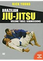 Brazilian Jiu-Jitsu - Vol. 3 - Submissions