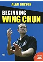 Alan Gibson - Beginning Wing Chun