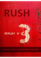 Rush - Replay X 3 DVD And CD