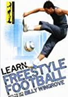 Learn Freestyle Football - Vol.1