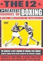 12 Greatest Rounds Of Boxing