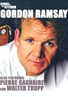 Kings Of The Kitchen - Gordon Ramsay