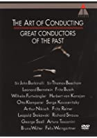 Art Of Conducting - Great Conductors Of The Past