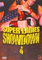 Super Ladies Showdown 4