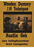 Austin Goh - Wooden Dummy 116 Techniques
