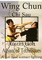 Austin Goh - Wing Chun Chia Sau Advanced Techniques