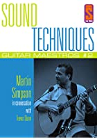 Sound Techniques - Guitar Maestros Series 1 Martin Simpson