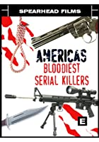 America's Bloodiest Serial Killers