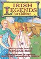 Irish Legends For Children / Great Irish Legends For Children