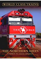 World Class Trains - The Northern Ghan - Darwin To Alice Spring