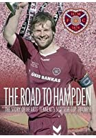 Hearts - The Road To Hampden