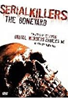Serial Killers: The Bone Yard